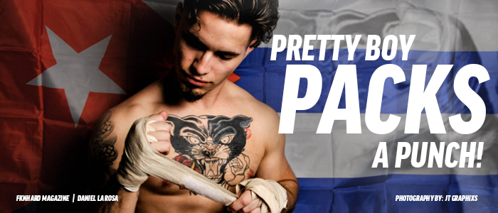 fknhard-magazine-daniel-larosa-pretty-boy-jiujitsu-fight-mma-gladiator-battlefield-3-championship-ufc-kick-juco-pretty-boy-packs-a-punch